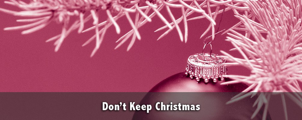 Don't Keep Christmas