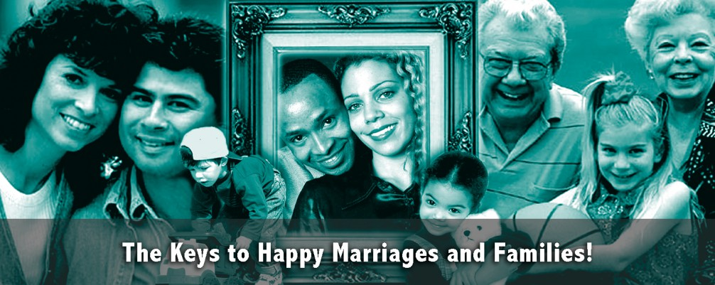 The Keys to Happy Marriages and Families
